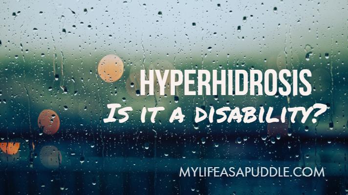 Is Hyperhidrosis a Disabilty?