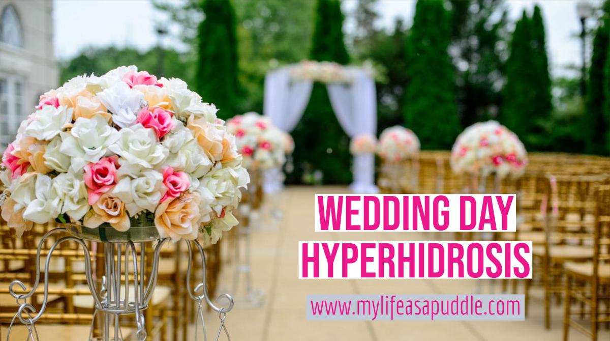 Wedding Day Hyperhidrosis