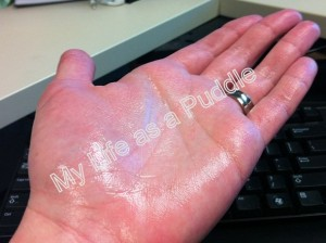 My Life as a Puddle's sweaty palm
