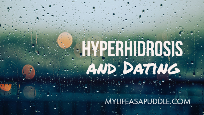 Hyperhidrosis and Dating