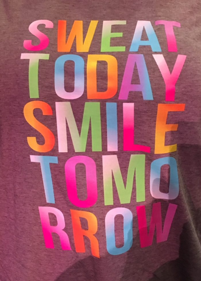 Sweat Today Smile Tomorrow