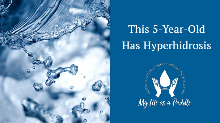 This 5 year old has hyperhidrosis