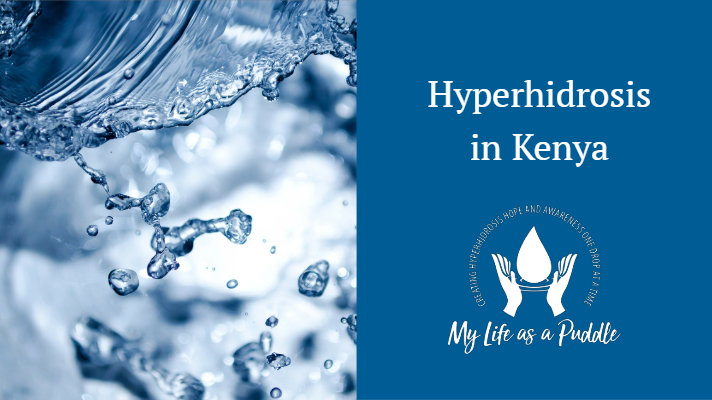 Hyperhidrosis in Kenya on mylifeasapuddle.com