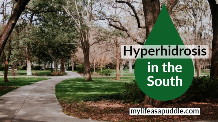 Guest Post: Hyperhidrosis in the South